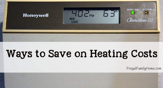 Ways to Save Money on Heating Costs, Week #2