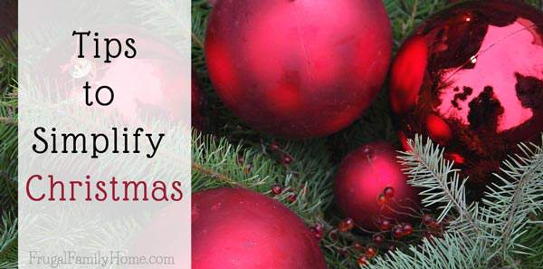 Christmas is coming and it can be a really hectic time of year, but it doesn't have to to. Come see my 5 best tips for simplifying Christmas.