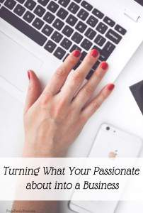 Turning What Your Passionate about into a Business